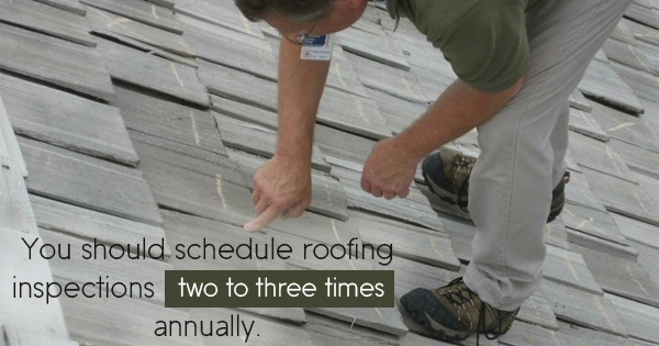 You should schedule roofing inspections two to three times annually.